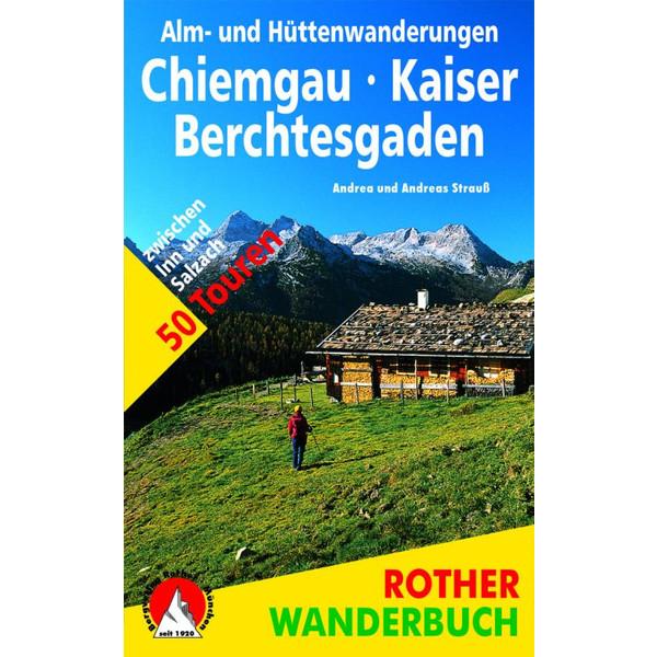 ALM- UND HÜTTENWANDERUNG CHIEMGAU/KAISER - Wanderführer