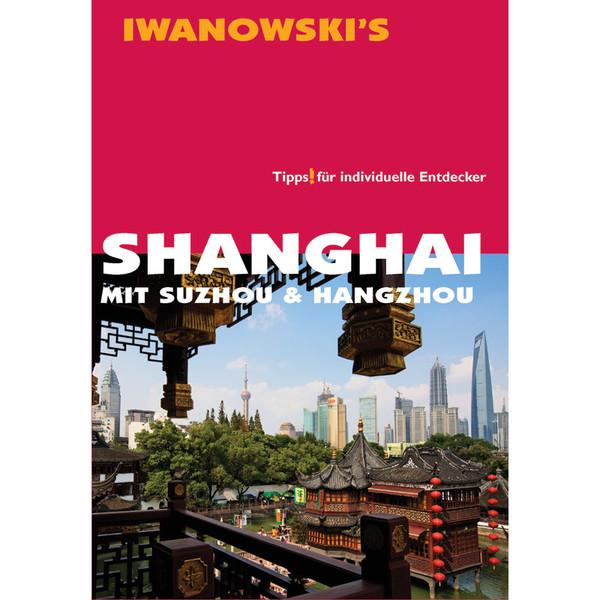 Iwanowski Shanghai mit Suzhou & Hangzhou