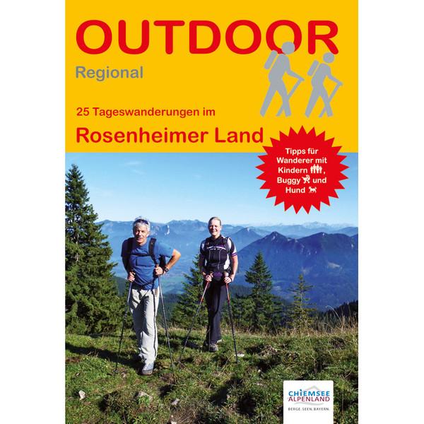 25 TAGESWANDERUNGEN IM ROSENHEIMER LAND - Wanderführer