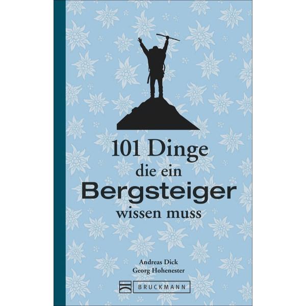 101 DINGE, DIE EIN BERGSTEIGER... - Ratgeber