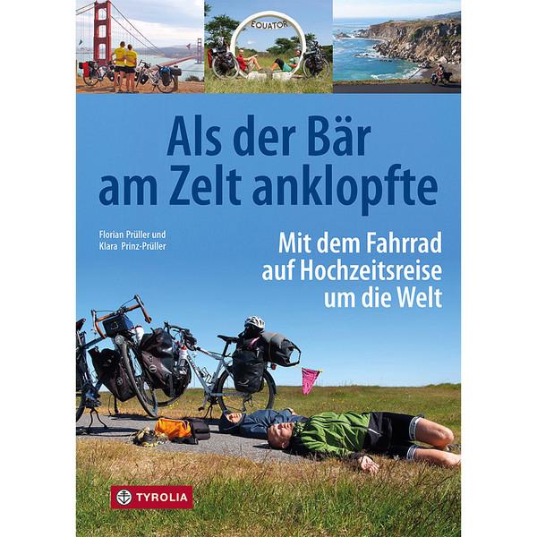 ALS DER BÄR AM ZELT ANKLOPFTE - Reisebericht