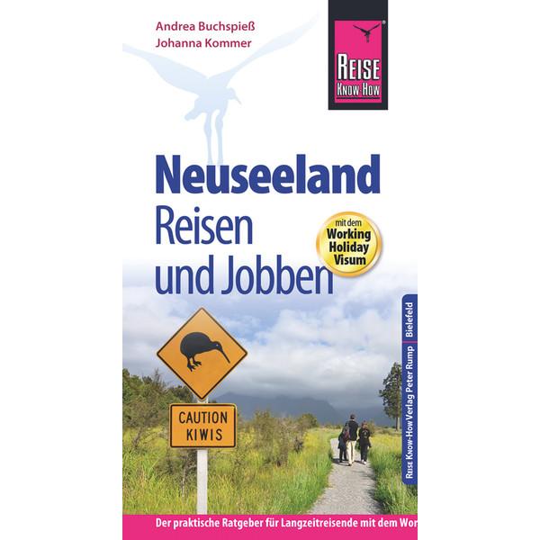 RKH NEUSEELAND - REISEN UND JOBBEN - Reiseführer