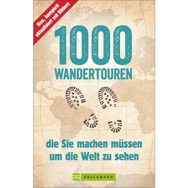 1000 Wandertouren die Sie machen müssen