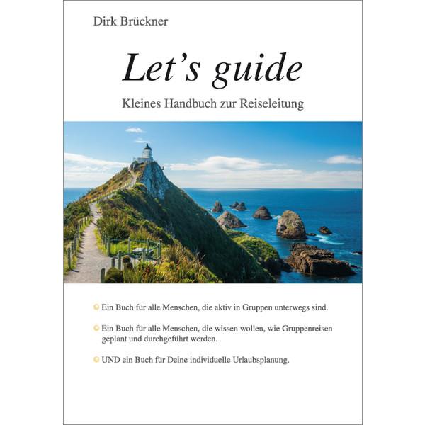 Let´s guide - Handbuch zur Reiseleitung