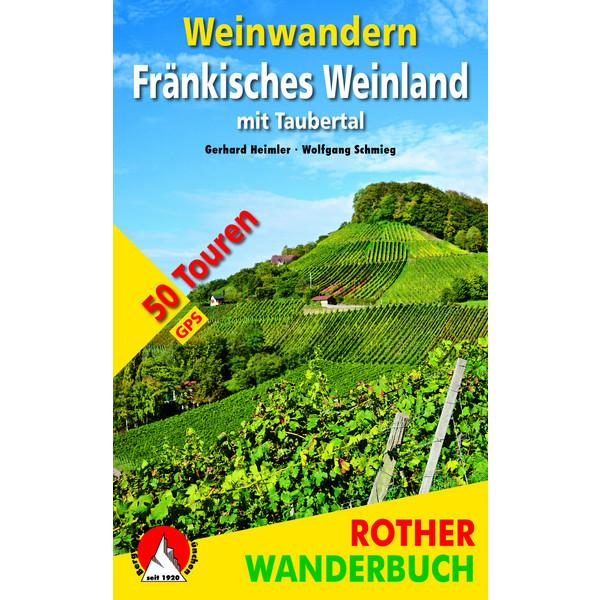 WEINWANDERN FRÄNKISCHES WEINLAND - Wanderführer