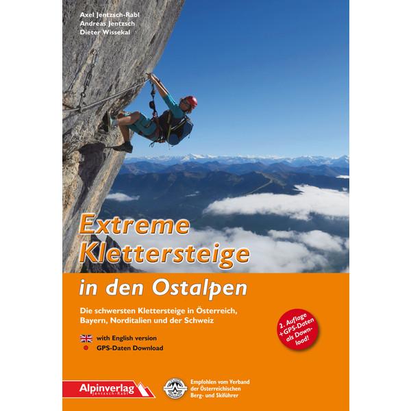 Extreme Klettersteige in den Ostalpen