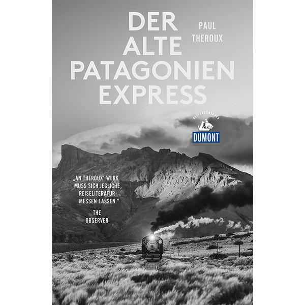 DER ALTE PATAGONIEN-EXPRESS - Reisebericht