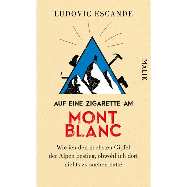 AUF EINE ZIGARETTE AM MONT BLANC -