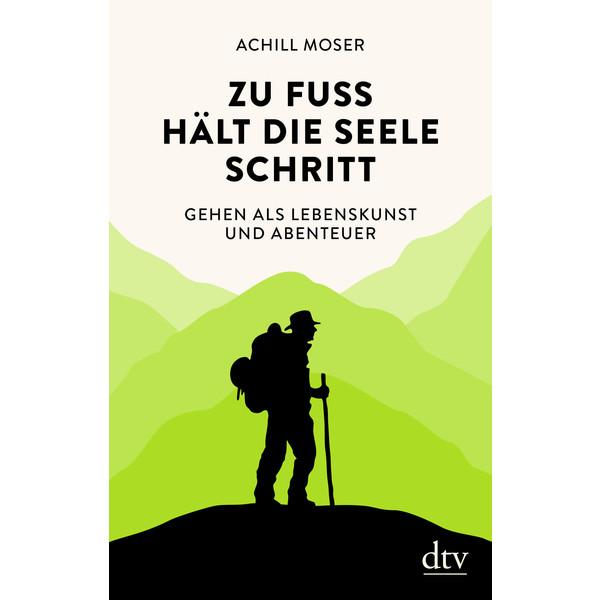ZU FUSS HÄLT DIE SEELE SCHRITT - Sachbuch