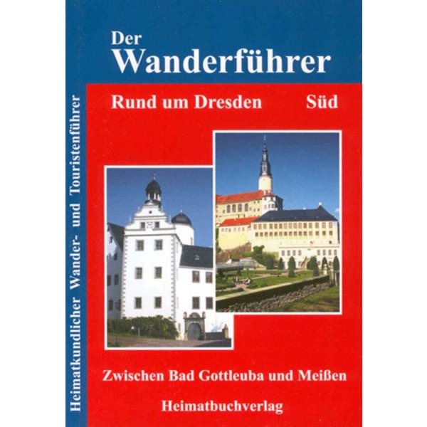 DER WANDERFÜHRER - RUND UM DRESDEN, SÜD - Wanderführer