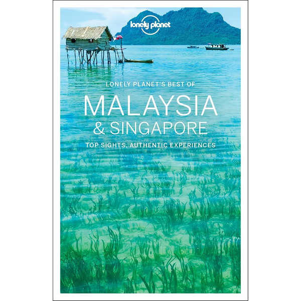 Lonely Planet Best of Malaysia & Singapore - Reiseführer