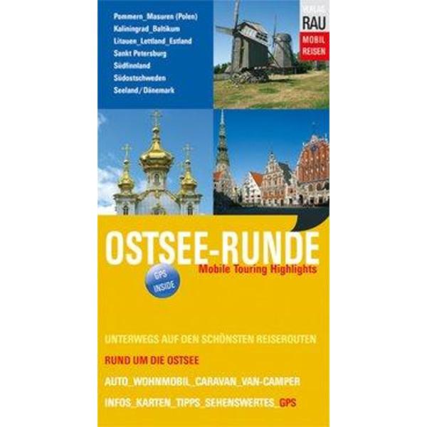 Ostsee-Runde: Pommern - Masuren - Kaliningrad - Baltikum  - Südfinnland - Südostschweden - Seeland/Dänemark - Reiseführer