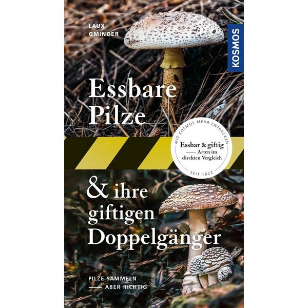 Essbare Pilze und ihre giftigen Doppelgänger - Sachbuch