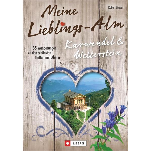 Meine Lieblings-Alm Karwendel & Wetterstein