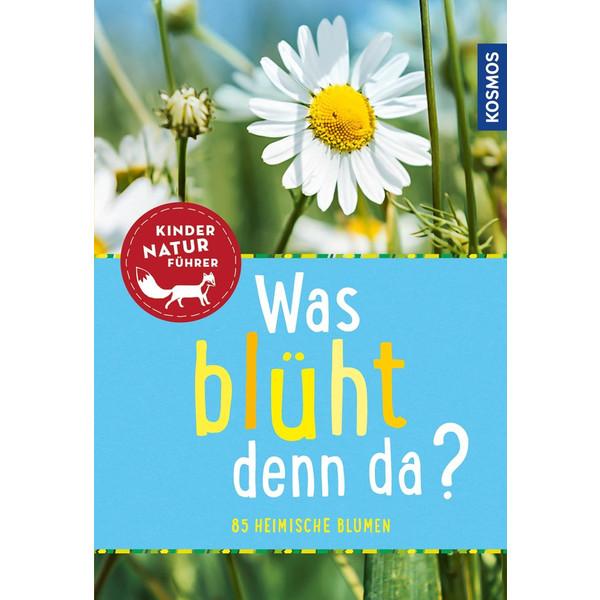 Was blüht denn da? Kindernaturführer - Kinderbuch