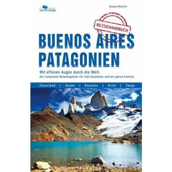 BUENOS AIRES UND PATAGONIEN REISEHANDBUC - Reiseführer