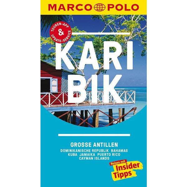 MARCO POLO Reiseführer Karibik, Große Antillen, Dominikanische Republik, Bahamas - Reiseführer