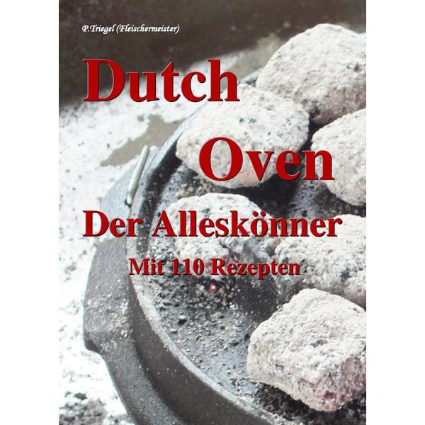 Dutch Oven Der Alleskönner - Kochbuch