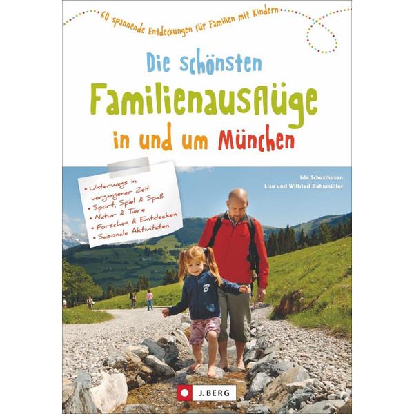 Die schönsten Familienausflüge in und um München - Wanderführer