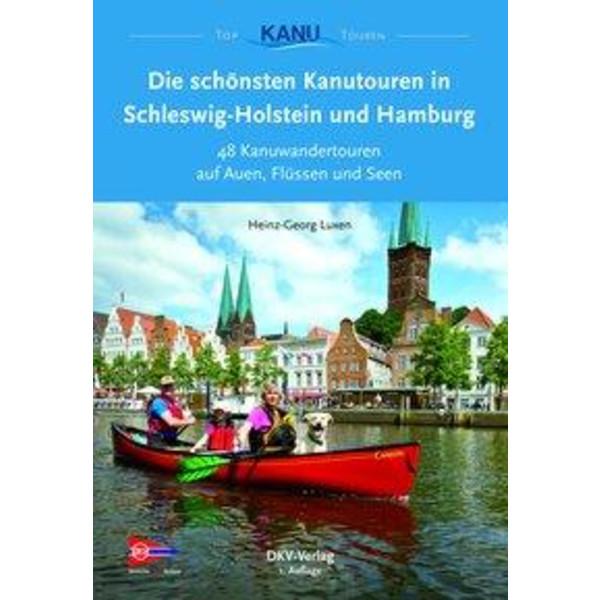 Die 50 schönsten Kanutouren in Schleswig-Holstein / Hamburg - Gewässerführer