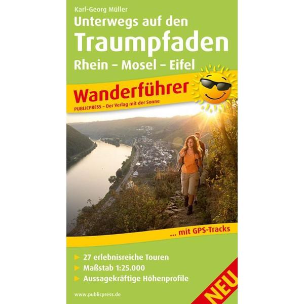 Unterwegs auf den Traumpfaden Rhein-Mosel-Eifel - Wanderführer