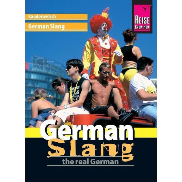 Reise Know-How Sprachführer German Slang - the real German - Sprachführer