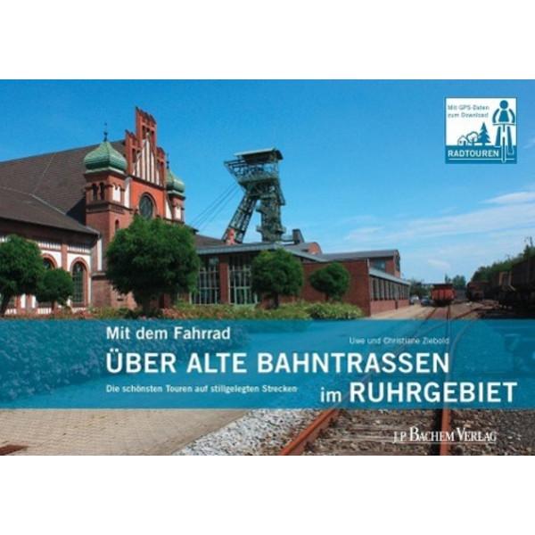 Mit dem Fahrrad über alte Bahntrassen im Ruhrgebiet - Radwanderführer
