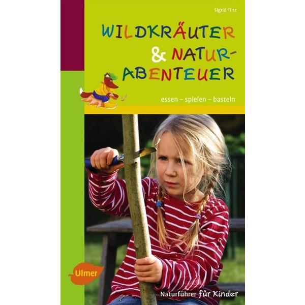 Wildkräuter und Naturabenteuer - Kinderbuch