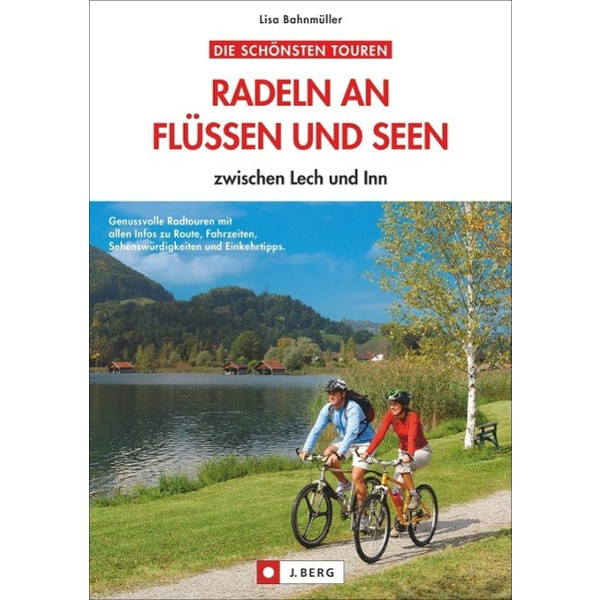 Radeln an Flüssen und Seen zwischen Lech und Inn - Radwanderführer