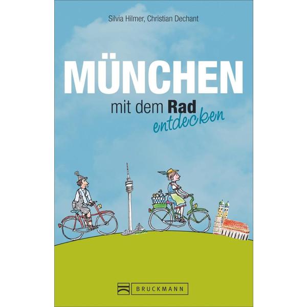 München mit dem Rad entdecken - Radwanderführer