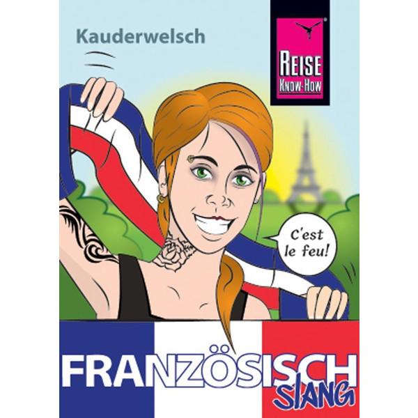 Französisch Slang - das andere Französisch - Sprachführer
