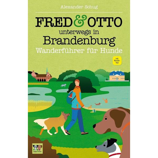 FRED &  OTTO UNTERWEGS IN BRANDENBURG - Wanderführer