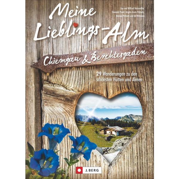 Meine Lieblings-Alm Chiemgau & Berchtesgaden - Wanderführer