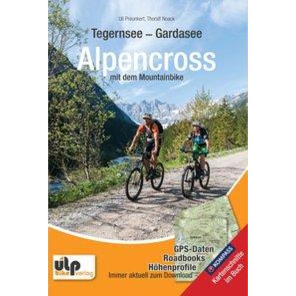 Tegernsee - Gardasee - Alpencross mit dem Mountainbike - Radwanderführer