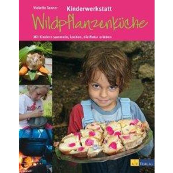 Kinderwerkstatt Wildpflanzenküche - Kinderbuch