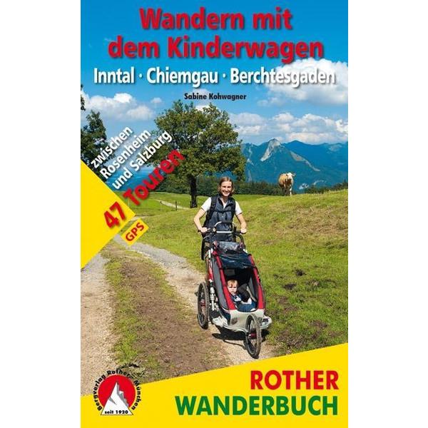 Wandern mit dem Kinderwagen Inntal - Chiemgau - Berchtesgaden - Wanderführer