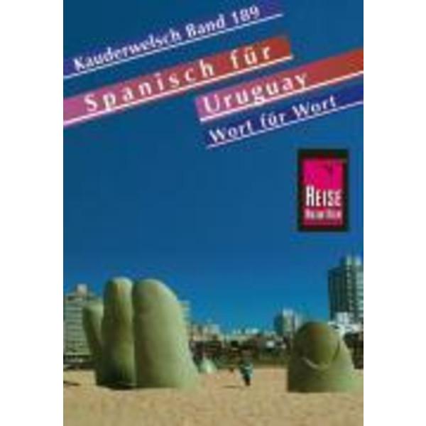 Spanisch für Uruguay Wort für Wort. Kauderwelsch. Bd. 189 - Sprachführer