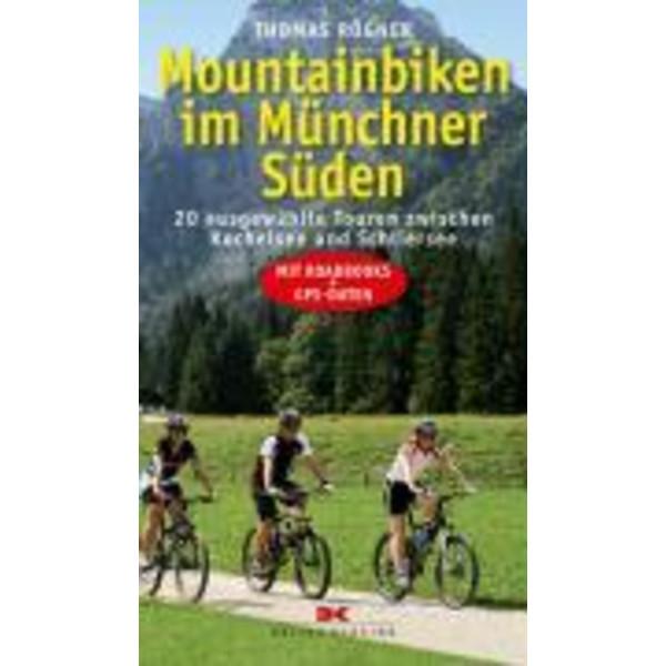 Mountainbiken im Münchner Süden - Radwanderführer