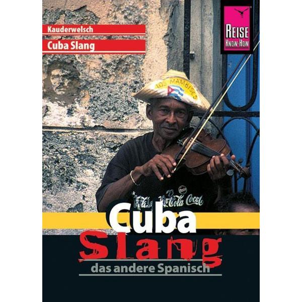 Cuba Slang. Kauderwelsch - Sprachführer
