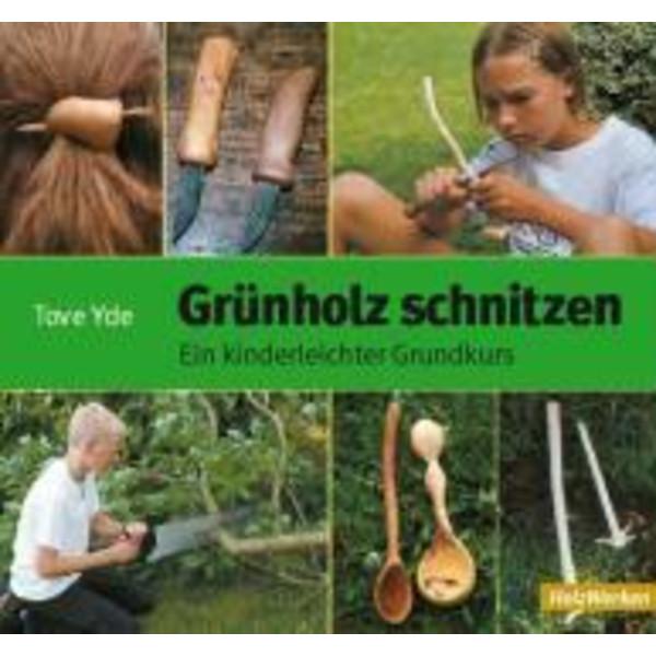 Grünholz schnitzen - Kinderbuch