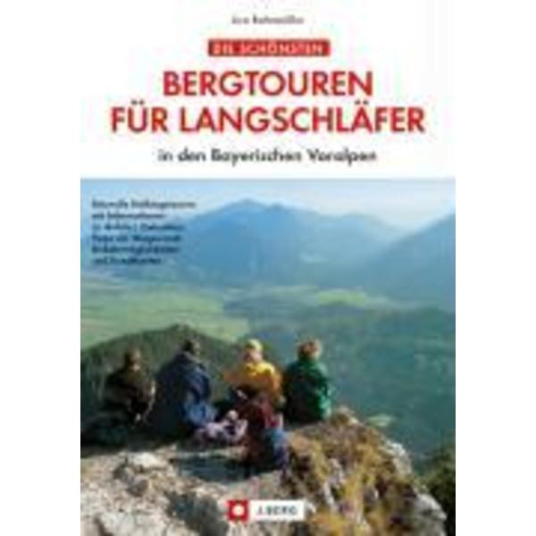 Die schönsten Bergtouren für Langschläfer in den Bayerischen Voralpen - Wanderführer