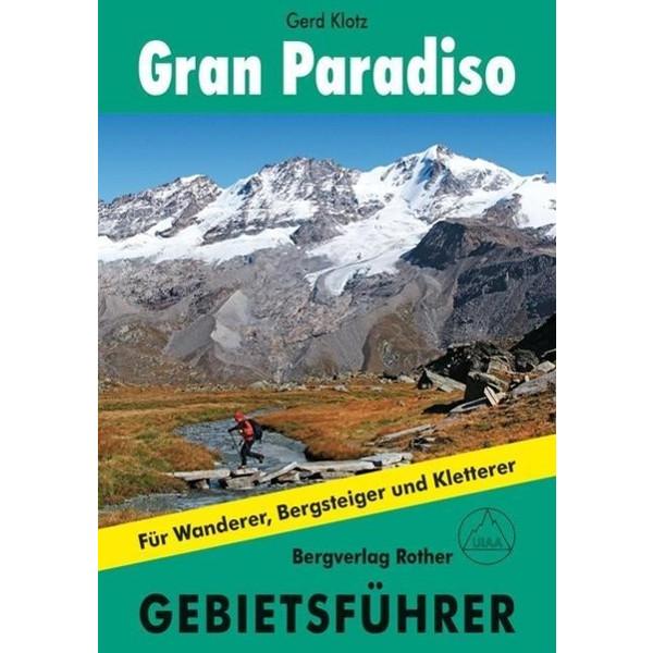 Gran Paradiso. Gebietsführer - Wanderführer