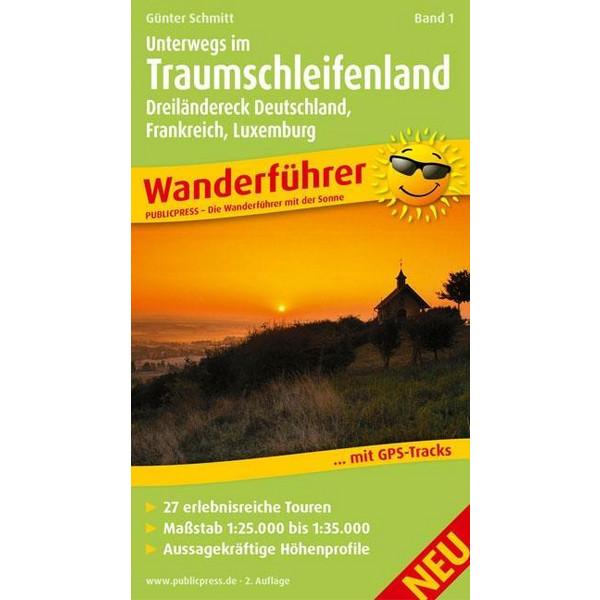 Wanderführer Unterwegs im Traumschleifenland 01. Dreiländereck Deutschland, Frankreich, Luxemburg - Wanderführer