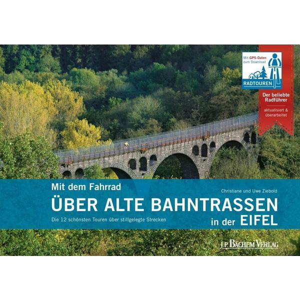 Mit dem Fahrrad über alte Bahntrassen in der Eifel - Radwanderführer