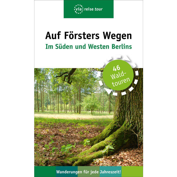 Auf Försters Wegen - Im Süden und Westen Berlins - Reiseführer