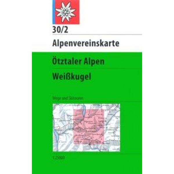 DAV Alpenvereinskarte 30/2 Ötztaler Alpen Weißkugel 1 : 25 000 Wegmarkierungen - Wanderkarte