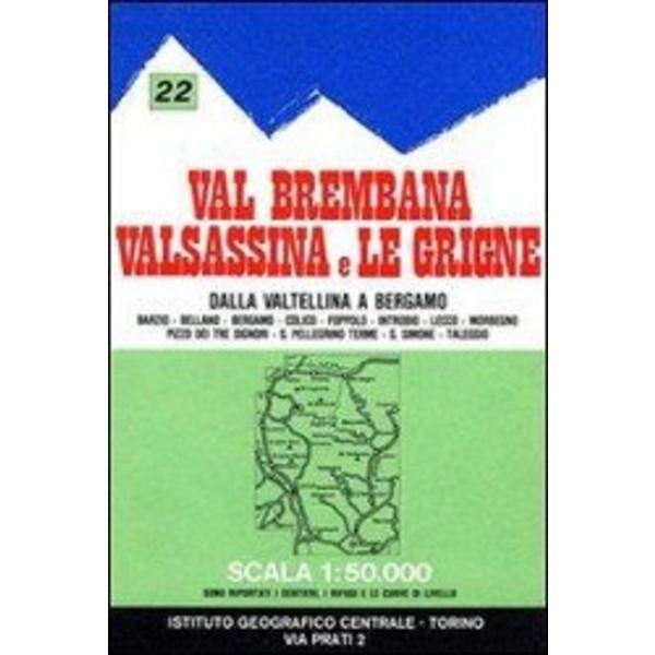 IGC Italien 1 : 50 000 Wanderkarte 22 Val Brembana Valsassina  Le Grigne - Wanderkarte