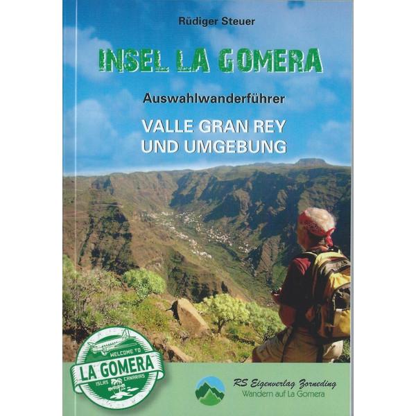 Insel La Gomera. Auswahlführer Valle Gran Rey und Umgebung - Wanderführer