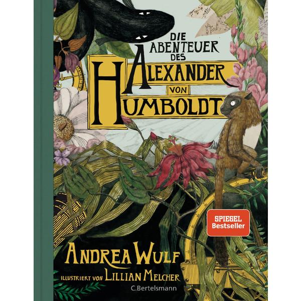 DIE ABENTEUER DES ALEXANDER VON HUMBOLDT - Reisebericht