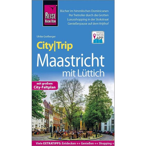 Reise Know-How CityTrip Maastricht mit Lüttich - Reiseführer